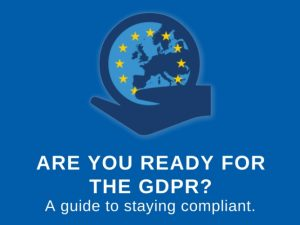Are you ready for the GDPR: An infographic guide to staying compliant